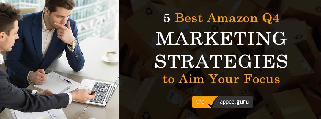 5 Best Amazon Q4 Marketing Strategies